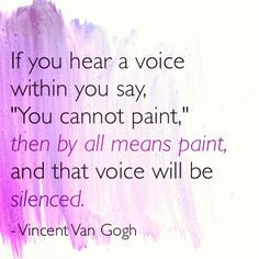 if-you-hear-a-voice-within-you-say-you-cannot-paint-then-by-all-means-paint-and-that-voice-will-be-silenced-8